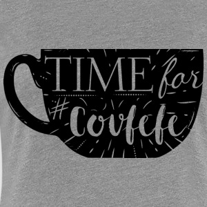 time for covfefe T-Shirts - Women's Premium T-Shirt