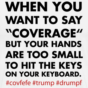 covfefe hands too small - Men's Premium T-Shirt