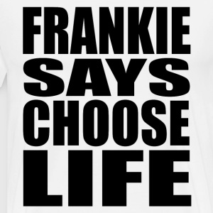Frankie Says Choose Life T-Shirts - Men's Premium T-Shirt