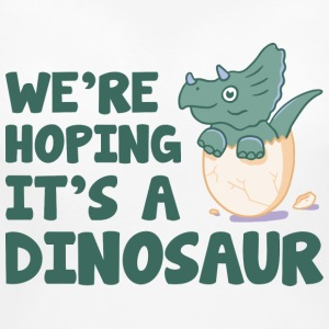 We're Hoping It's A Dinosaur - Women's Maternity T-Shirt
