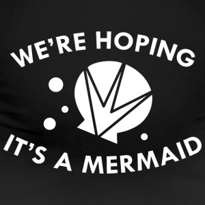 We're Hoping It's A Mermaid - Women's Maternity T-Shirt