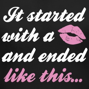 It Started With A Kiss - Women's Maternity T-Shirt