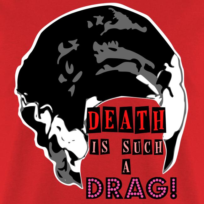 Death is a Drag Men's Tee