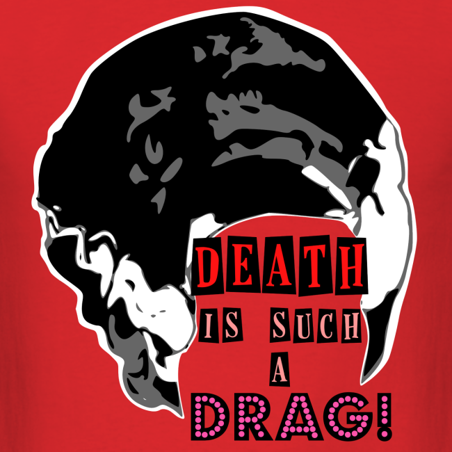 Death is a Drag Men's Tee