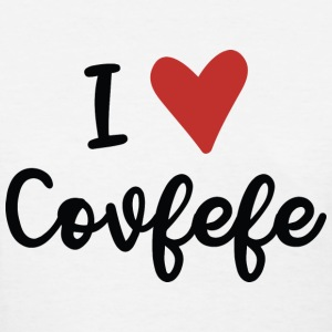 I Love Covfefe - Women's T-Shirt