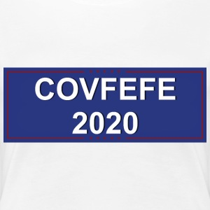 COVFEFE 2020 - Women's Premium T-Shirt