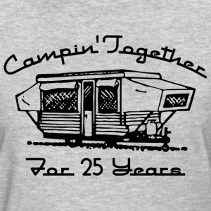 Camping Together 25 Years T-Shirts - Women's T-Shirt