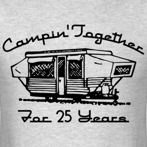 Camping Together 25 Years T-Shirts - Men's T-Shirt