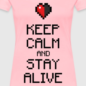 Keep calm stay alive T-Shirts - Women's Premium T-Shirt