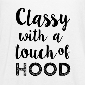 Classy with a Touch of Hood funny shirt  - Women's Flowy Tank Top by Bella