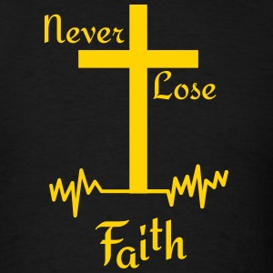 Never Lose Faith T-Shirts - Men's T-Shirt