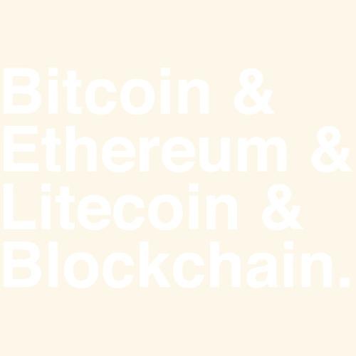 Bitcoin, Ethereum, Litecoin & Blockchain.