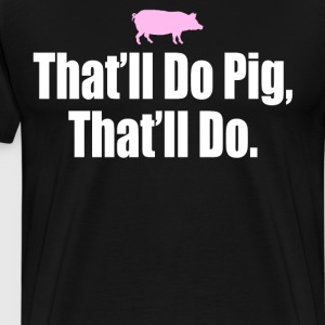 Babe - That'll Do Pig T-Shirts - Men's Premium T-Shirt