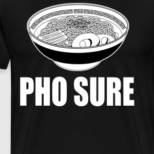 Pho Sure T-Shirts - Men's Premium T-Shirt