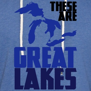 These are GREAT LAKES Hoodies - Unisex Lightweight Terry Hoodie