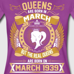 The Real Queens Are Born On March 1939 T-Shirts - Women's Premium T-Shirt