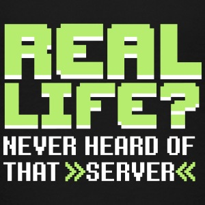 Real life? Never heard of that server Kids' Shirts - Kids' Premium T-Shirt