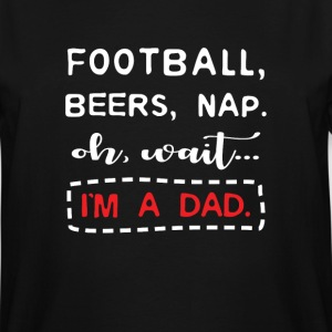 Fathers day gift - Football Beers Nap Oh wait ... T-Shirts - Men's Tall T-Shirt