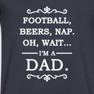 fathers day gift - Football Beers Nap Oh wait ... T-Shirts - Men's V-Neck T-Shirt by Canvas