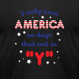 I only love America on days that end in Y T-Shirts - Men's T-Shirt by American Apparel