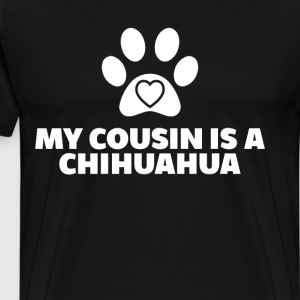 My Cousin is a Chihuahua Dog Paw Print Heart Shirt T-Shirts - Men's Premium T-Shirt