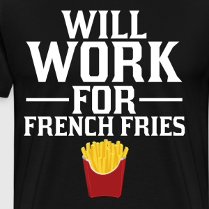 Will Work for French Fries Matching Junk Food  T-Shirts - Men's Premium T-Shirt