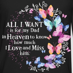 All I want is for loves one in Heaven to know how  - Men's Premium Long Sleeve T-Shirt