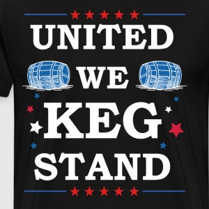 United Keg We Stand Fourth of July Shirt  T-Shirts - Men's Premium T-Shirt