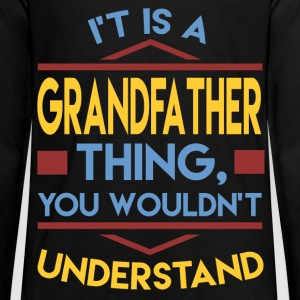 IT'S GRANDFATHER THING,YOU WOULDN'T UNDERSTAND,YOU - Kids' Premium Long Sleeve T-Shirt