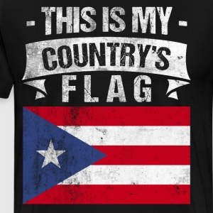 This is My Country's Flag Puerto Rican Flag Day T-Shirts - Men's Premium T-Shirt