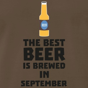Best Beer is brewed in September S40jz T-Shirts - Men's Premium T-Shirt
