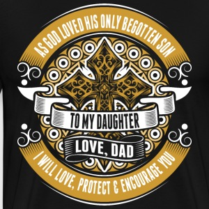 To My Daughter Love Dad T-Shirts - Men's Premium T-Shirt