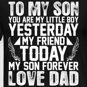 My Son Forever Love Dad T-Shirts - Men's Premium T-Shirt