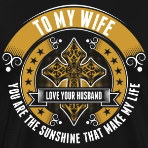 To My Wife Love Your Husband T-Shirts - Men's Premium T-Shirt
