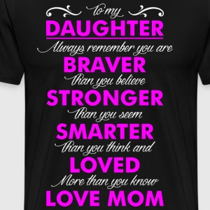 Daughter Love Mom T-Shirts - Men's Premium T-Shirt