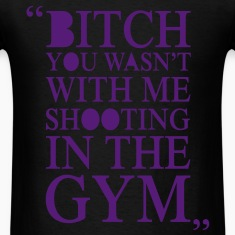 Bitch You Wasn't With Me T-Shirts