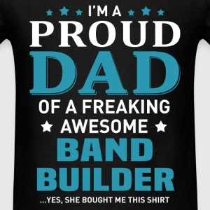 Band Builder's Dad - Men's T-Shirt