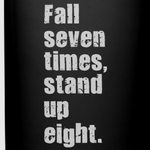 Fall Seven Times, Stand up Eight. Mugs & Drinkware - Full Color Mug