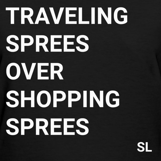Black Women's Traveling Sprees Over Shopping Sprees Travel Slogan Quotes T-shirt Clothing by Stephanie Lahart