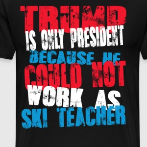 ski teacher Trump T-Shirt - Men's Premium T-Shirt