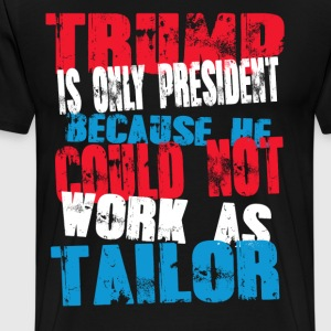 tailor Trump T-Shirt - Men's Premium T-Shirt