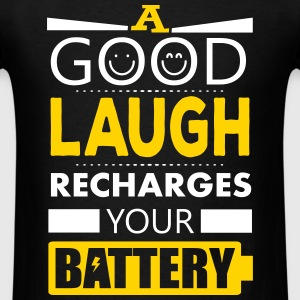 A good laugh recharges your battery T-Shirts - Men's T-Shirt