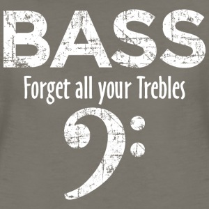 BASS - Forget all your Trebles T-Shirts - Women's Premium T-Shirt