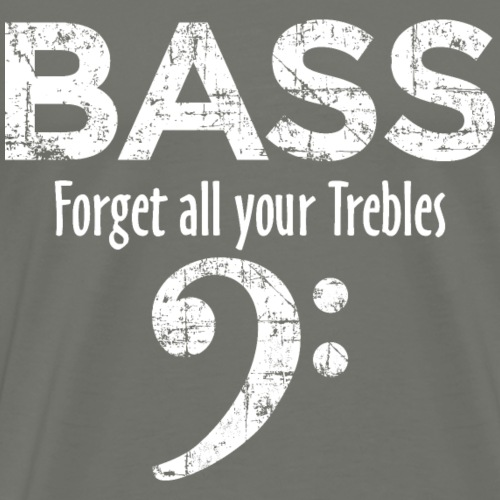 BASS - Forget all your Trebles