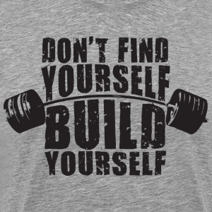 Don't Find Yourself, Build Yourself T-Shirts - Men's Premium T-Shirt