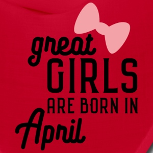 Great Girls are born in April S8fxd Caps - Bandana