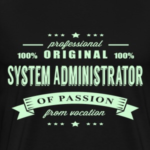 System Administrator Passion T-Shirt - Men's Premium T-Shirt