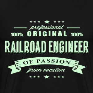 Railroad Engineer Passion T-Shirt - Men's Premium T-Shirt