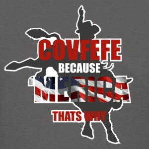COVFEFE BECAUSE AMERICA THATS WHY T-Shirts - Women's T-Shirt