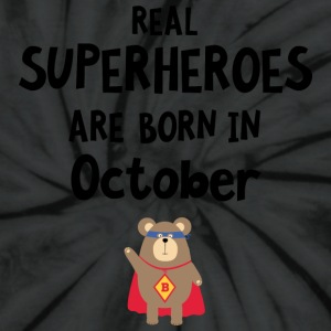 Superheroes are born in October Sncn3 T-Shirts - Unisex Tie Dye T-Shirt